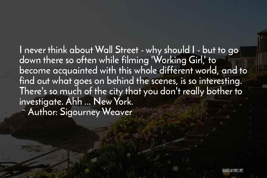 Working Behind The Scenes Quotes By Sigourney Weaver