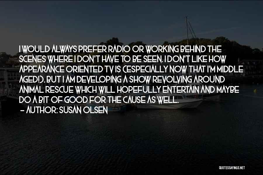 Working Behind The Scenes Quotes By Susan Olsen
