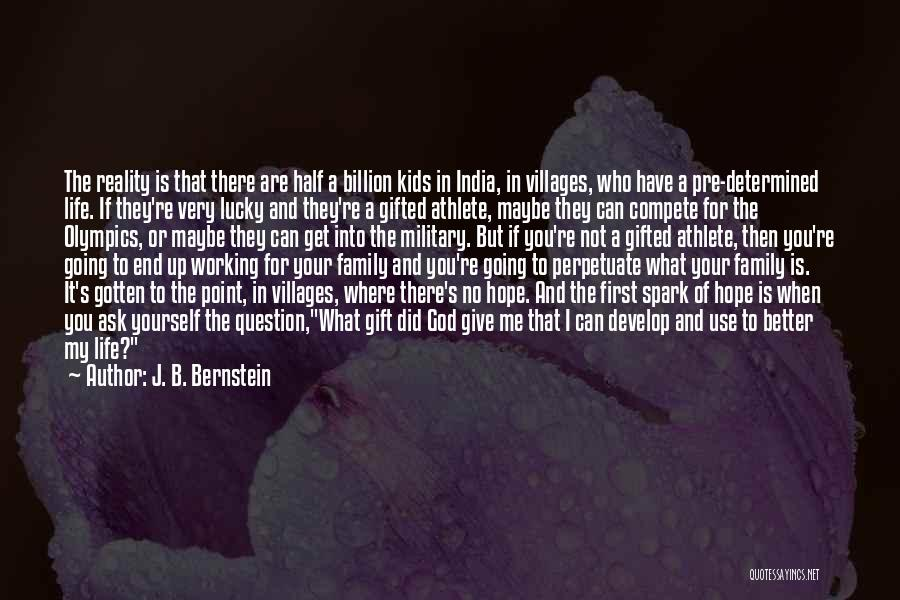 Working For Your Family Quotes By J. B. Bernstein
