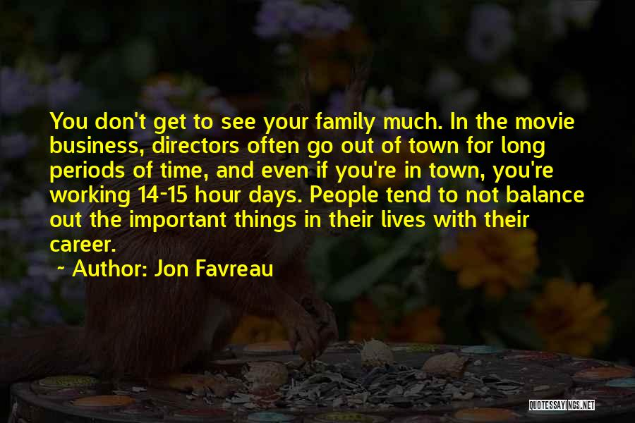 Working For Your Family Quotes By Jon Favreau
