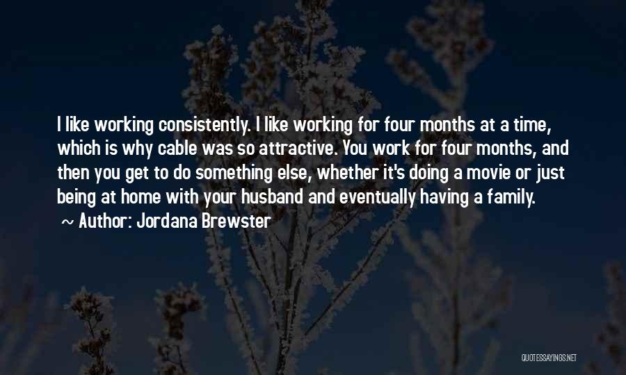 Working For Your Family Quotes By Jordana Brewster