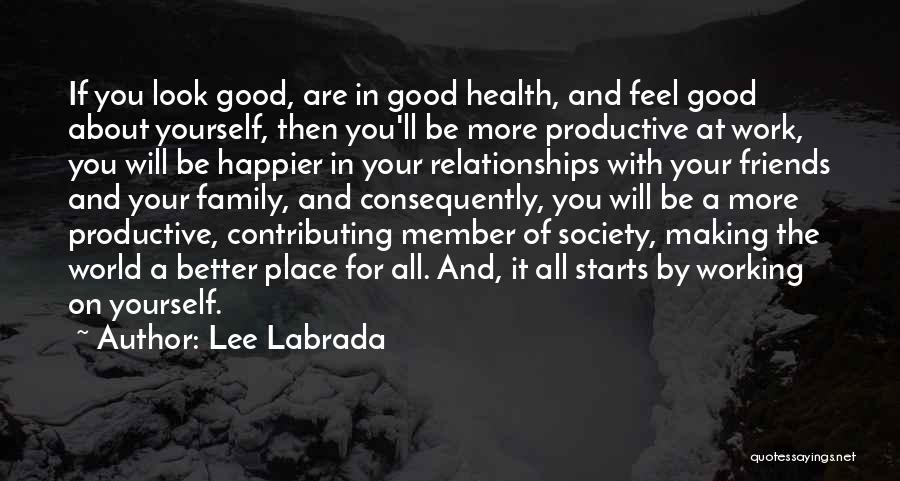 Working For Your Family Quotes By Lee Labrada