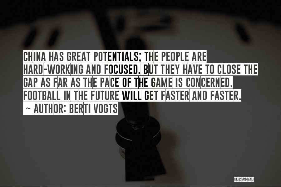 Working Hard For Your Future Quotes By Berti Vogts