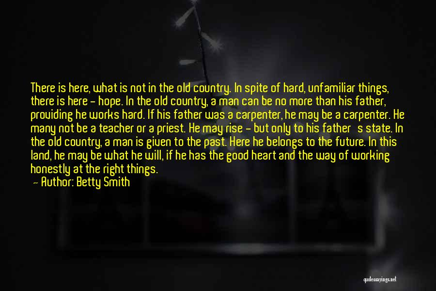 Working Hard For Your Future Quotes By Betty Smith