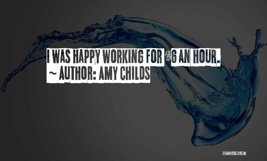 Working Hours Quotes By Amy Childs