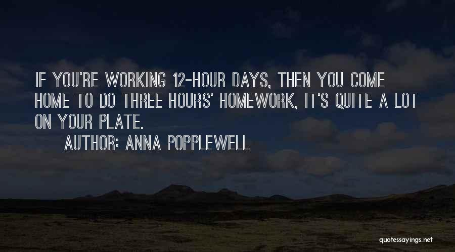 Working Hours Quotes By Anna Popplewell