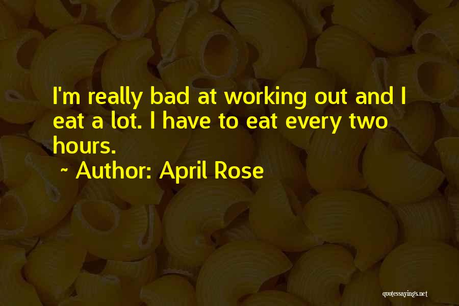 Working Hours Quotes By April Rose