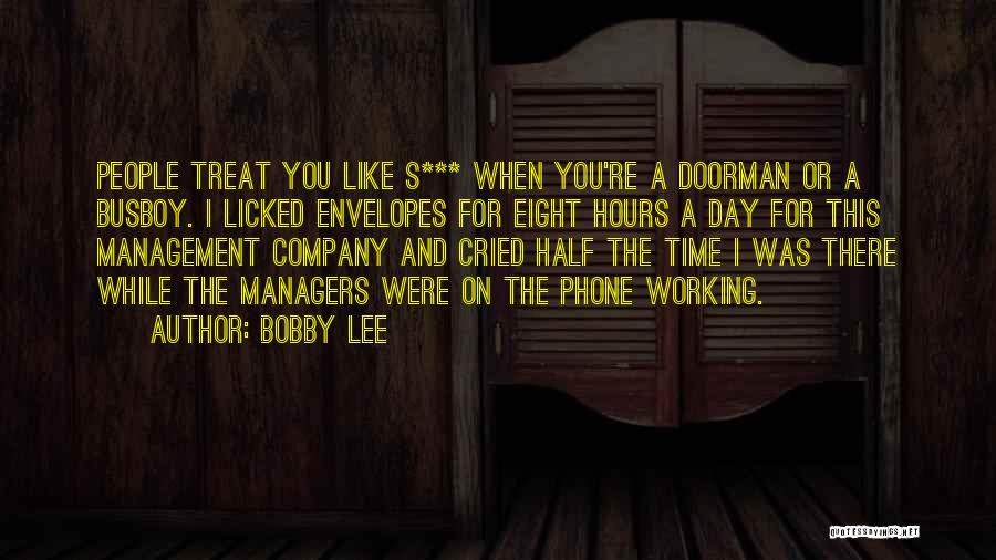 Working Hours Quotes By Bobby Lee