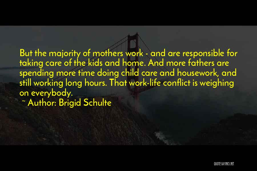 Working Hours Quotes By Brigid Schulte