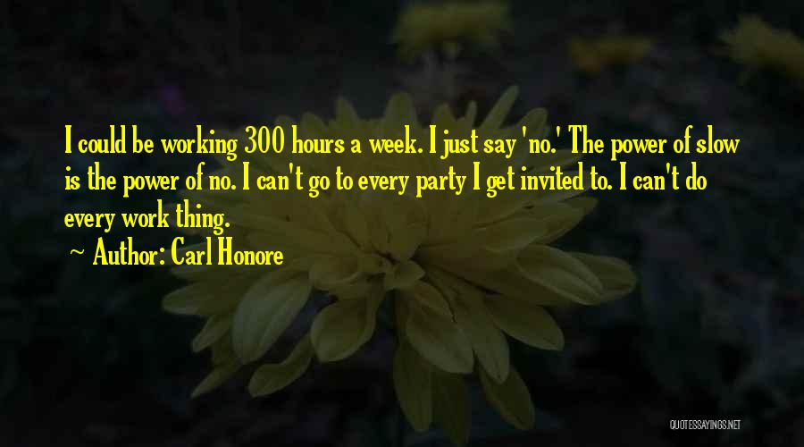 Working Hours Quotes By Carl Honore