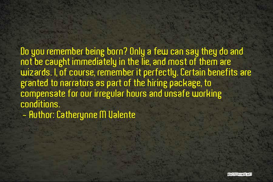 Working Hours Quotes By Catherynne M Valente