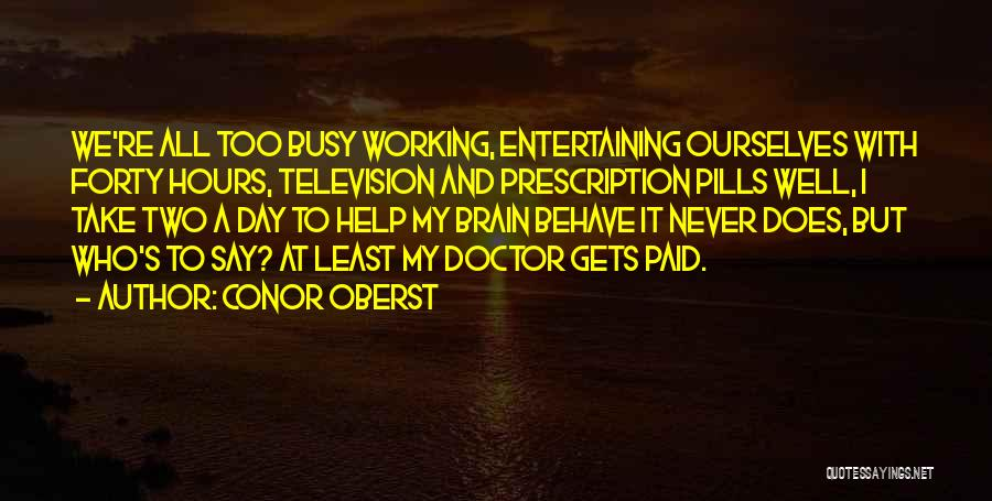 Working Hours Quotes By Conor Oberst