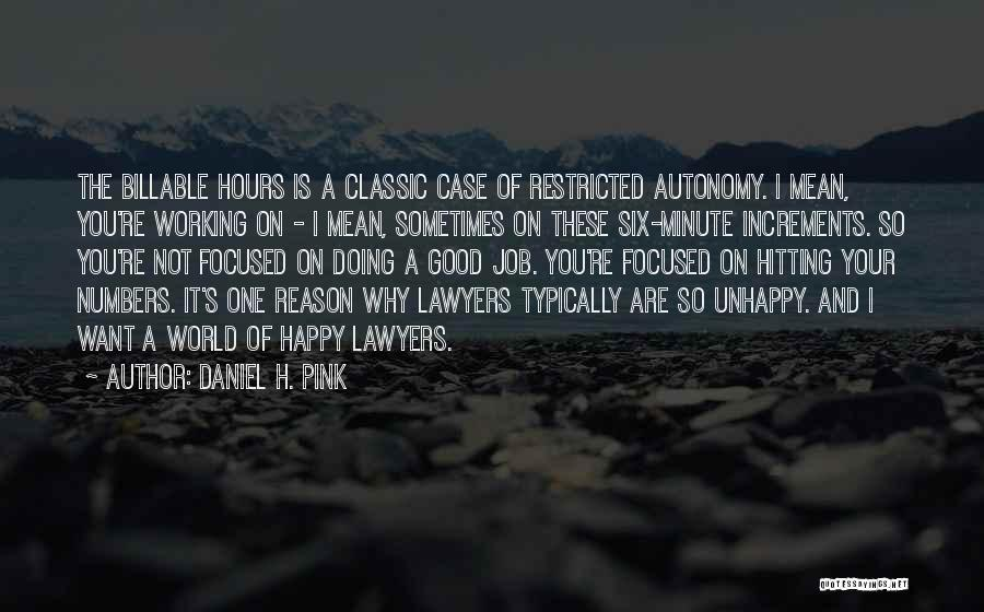 Working Hours Quotes By Daniel H. Pink