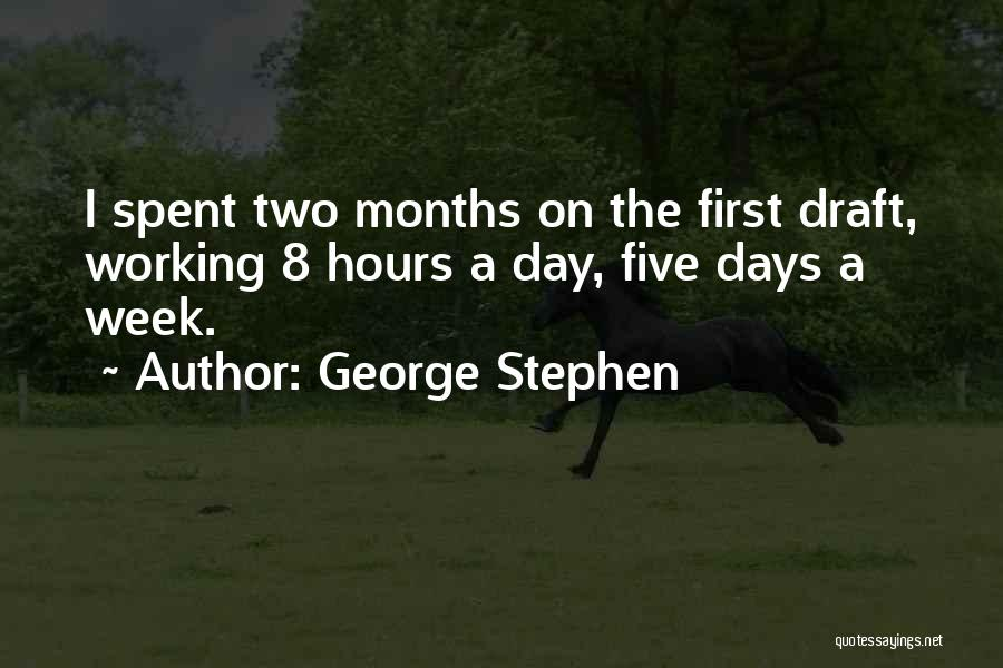 Working Hours Quotes By George Stephen