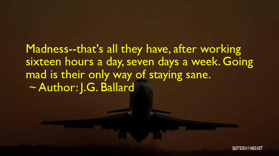 Working Hours Quotes By J.G. Ballard