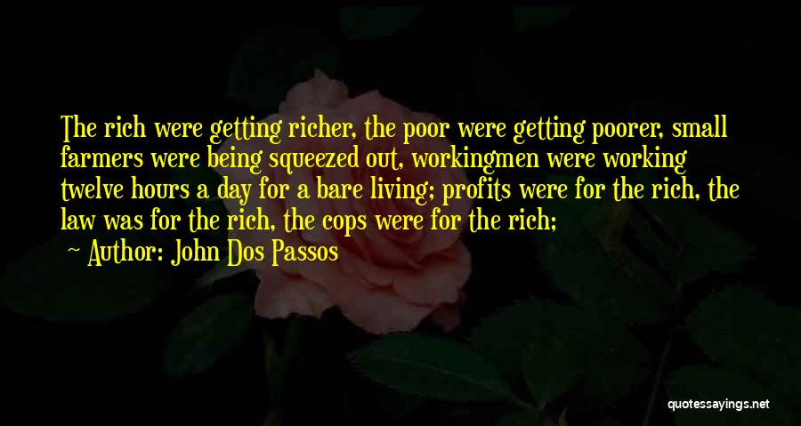 Working Hours Quotes By John Dos Passos