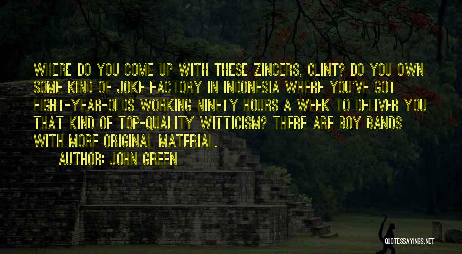 Working Hours Quotes By John Green