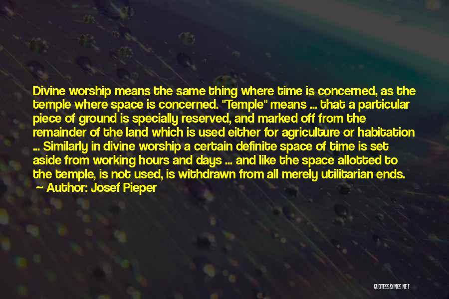 Working Hours Quotes By Josef Pieper