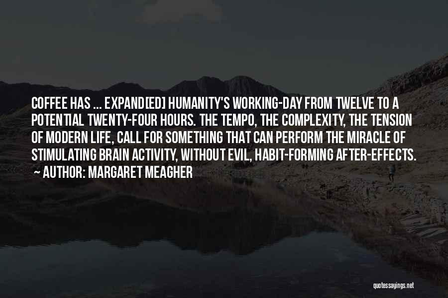 Working Hours Quotes By Margaret Meagher