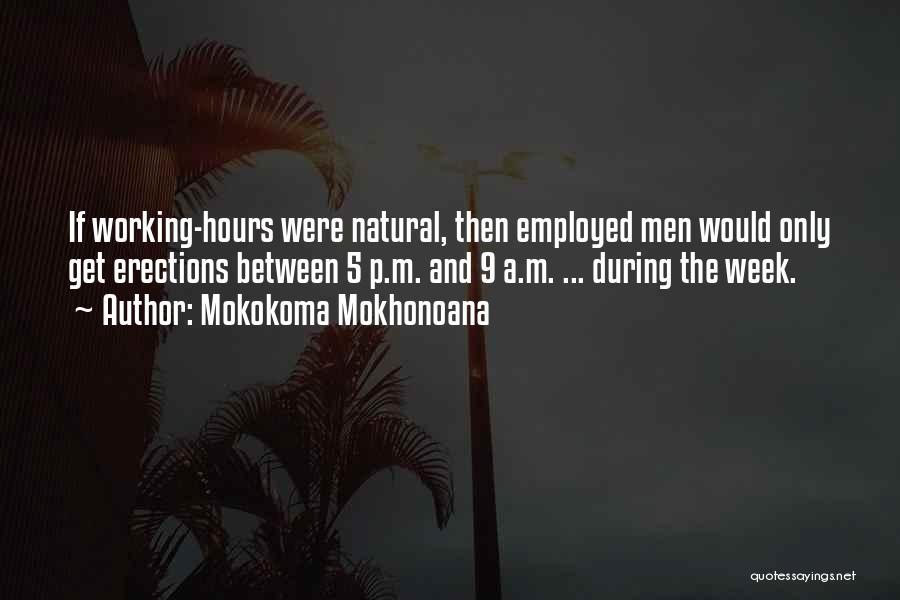 Working Hours Quotes By Mokokoma Mokhonoana