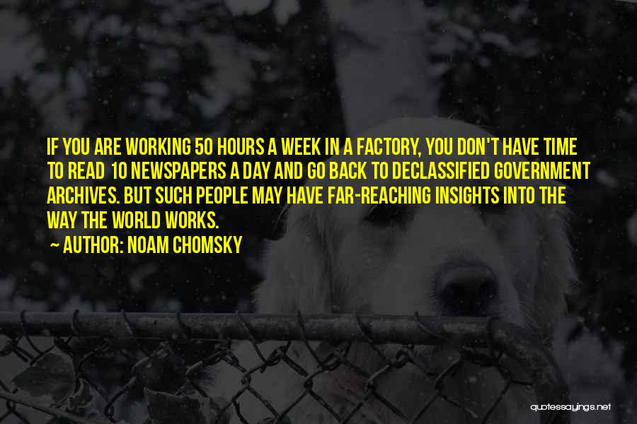 Working Hours Quotes By Noam Chomsky
