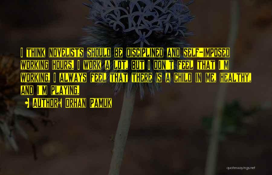 Working Hours Quotes By Orhan Pamuk