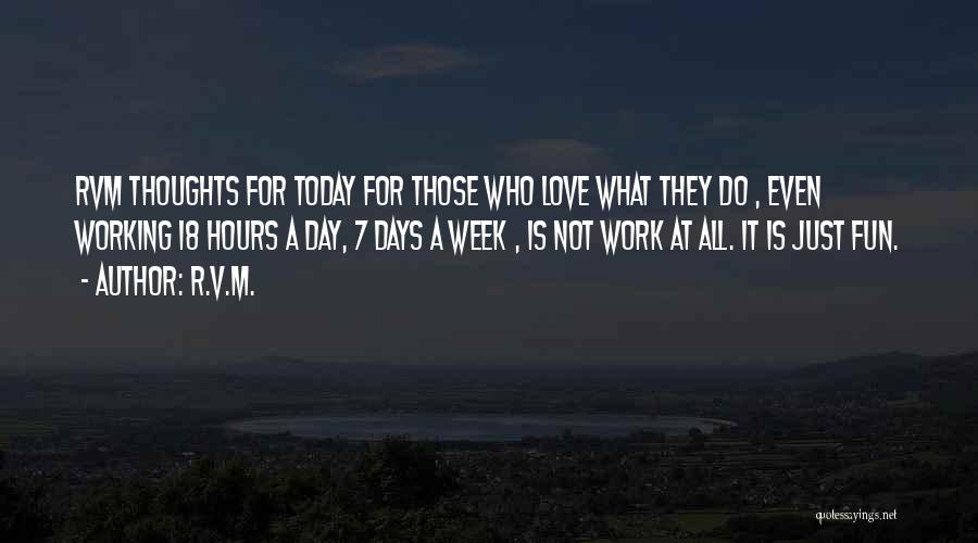 Working Hours Quotes By R.v.m.