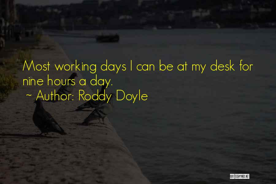 Working Hours Quotes By Roddy Doyle