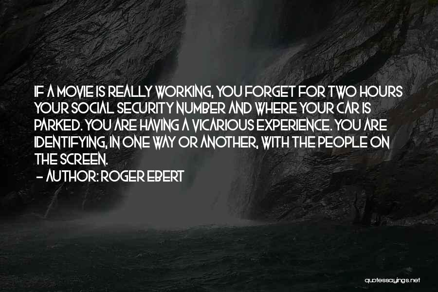 Working Hours Quotes By Roger Ebert