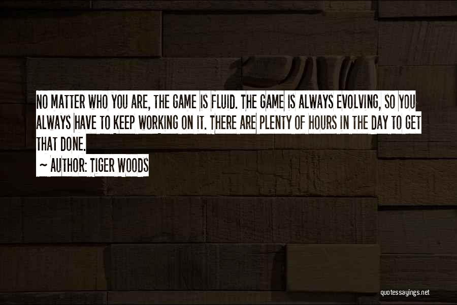 Working Hours Quotes By Tiger Woods