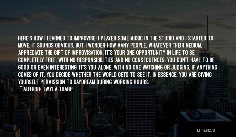 Working Hours Quotes By Twyla Tharp