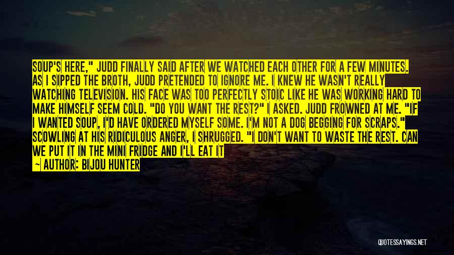 Working Like A Dog Quotes By Bijou Hunter