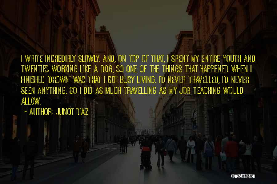 Working Like A Dog Quotes By Junot Diaz