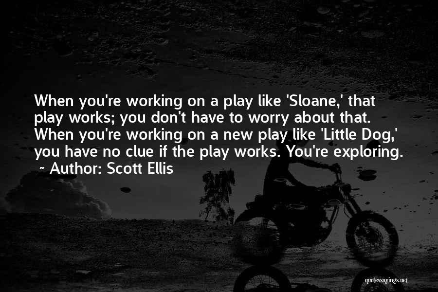 Working Like A Dog Quotes By Scott Ellis