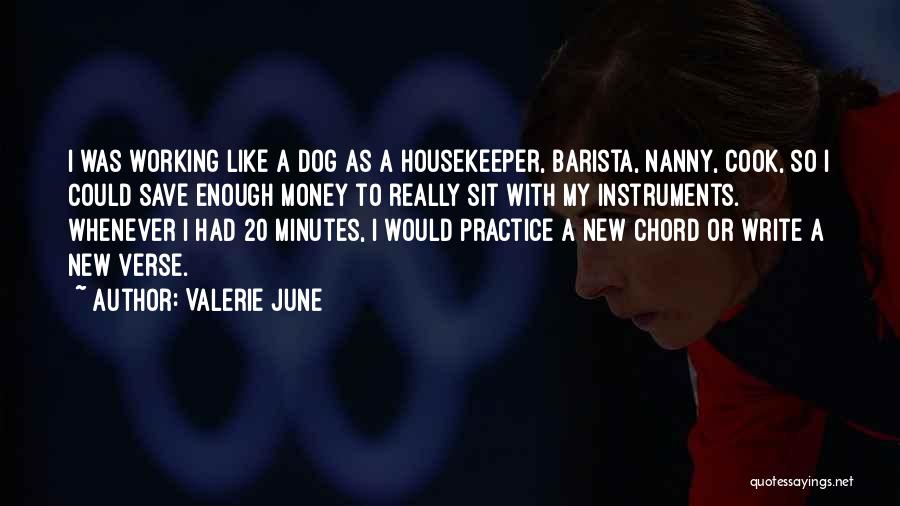 Working Like A Dog Quotes By Valerie June