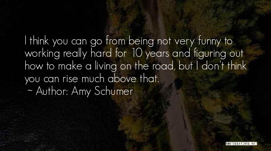 Working On The Road Quotes By Amy Schumer