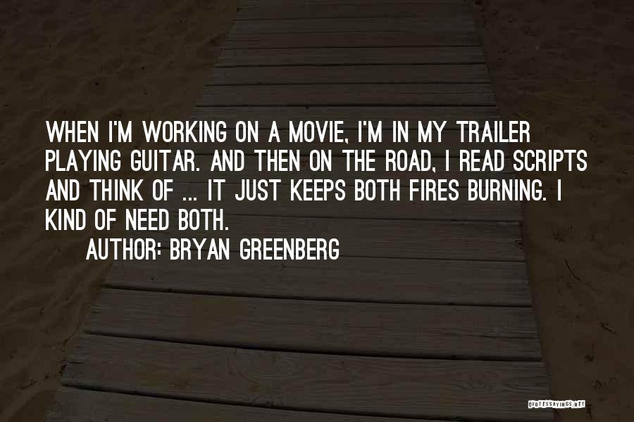 Working On The Road Quotes By Bryan Greenberg