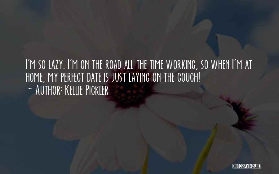 Working On The Road Quotes By Kellie Pickler