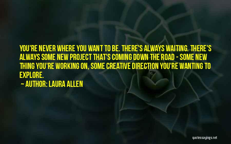 Working On The Road Quotes By Laura Allen
