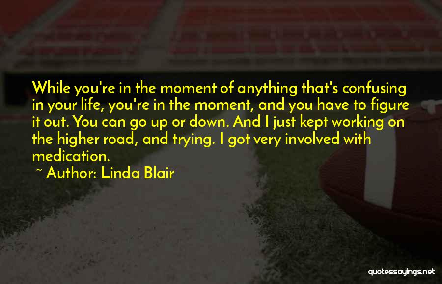 Working On The Road Quotes By Linda Blair