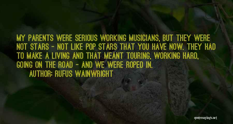 Working On The Road Quotes By Rufus Wainwright