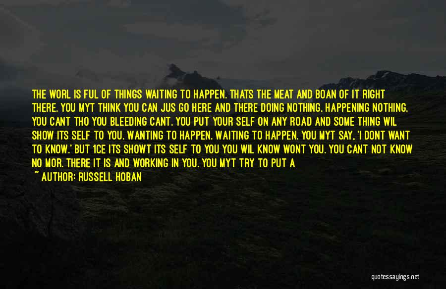 Working On The Road Quotes By Russell Hoban