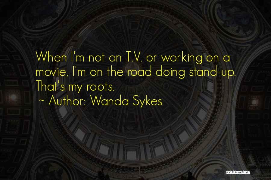 Working On The Road Quotes By Wanda Sykes