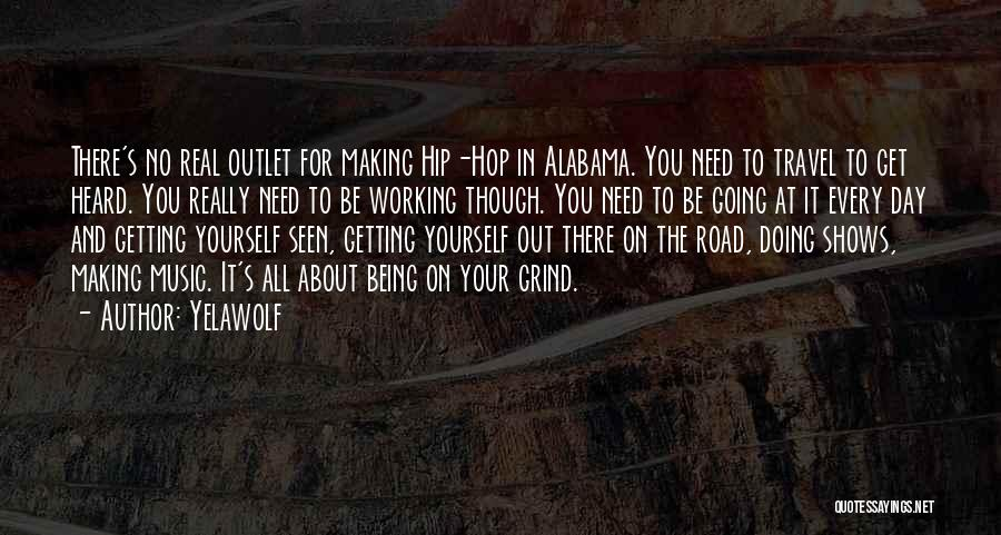 Working On The Road Quotes By Yelawolf