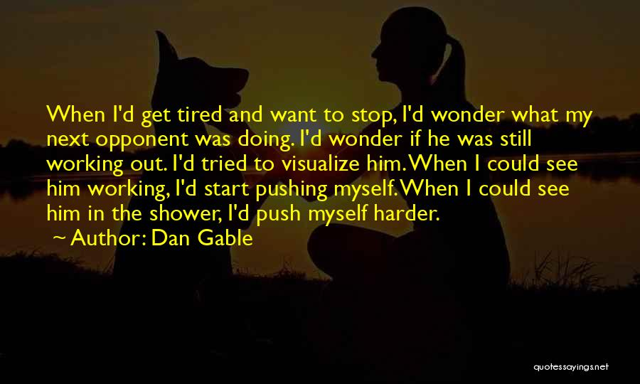Working Out Motivational Quotes By Dan Gable