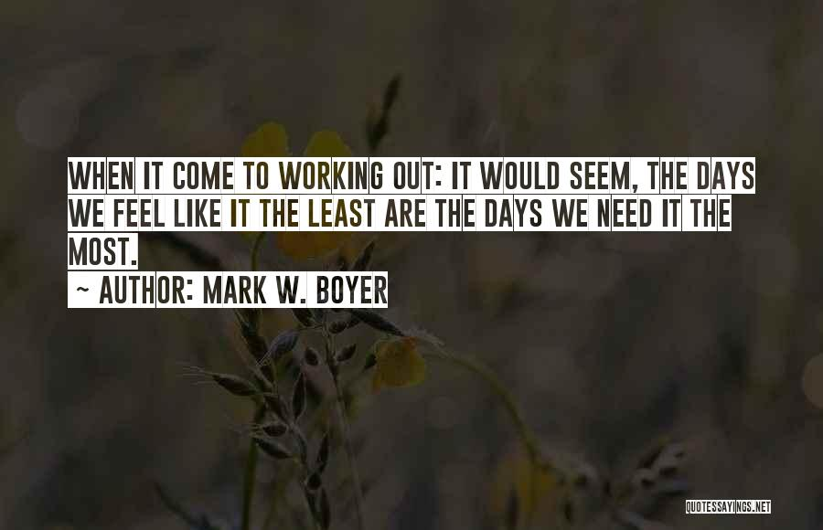 Working Out Motivational Quotes By Mark W. Boyer