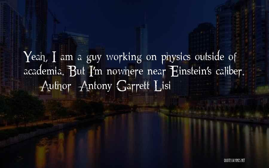 Working Outside Quotes By Antony Garrett Lisi
