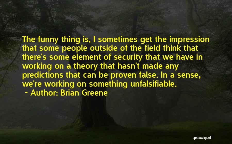 Working Outside Quotes By Brian Greene