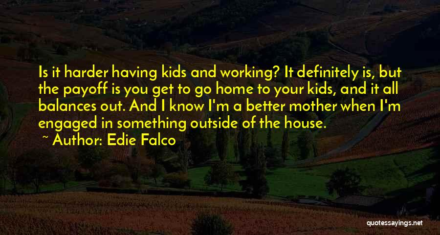 Working Outside Quotes By Edie Falco