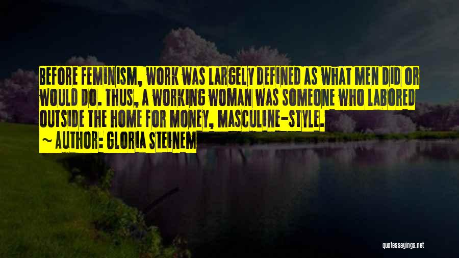 Working Outside Quotes By Gloria Steinem